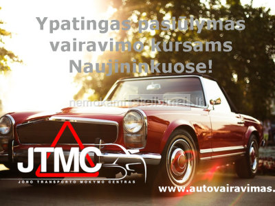 Ypatingas pasiūlymas vairavimo kursams Naujininkuose